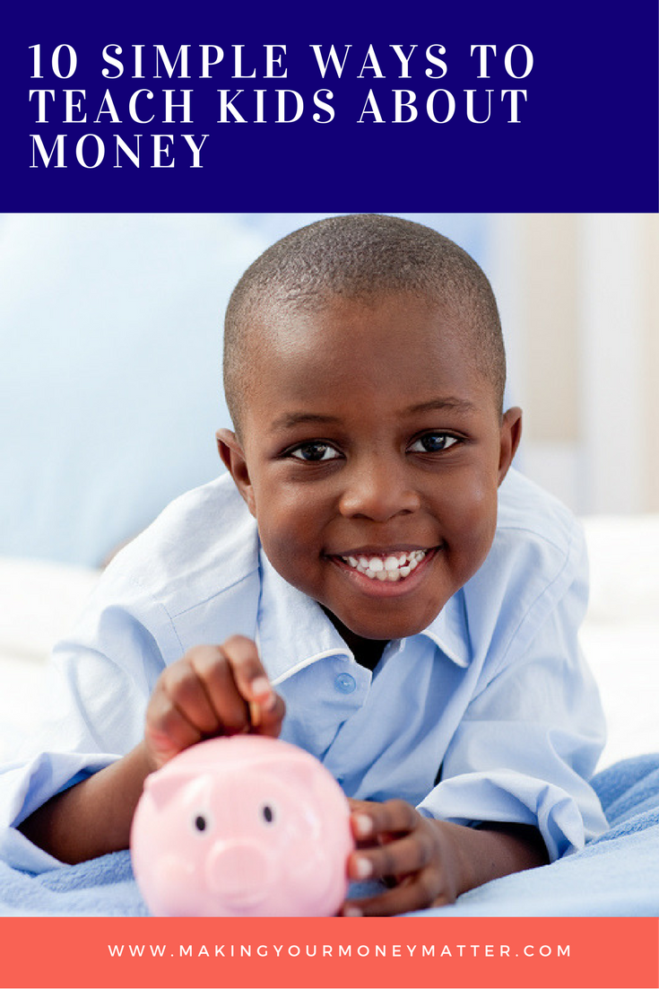 10 Simple Ways to Teach Kids About Money | Making Your Money Matter