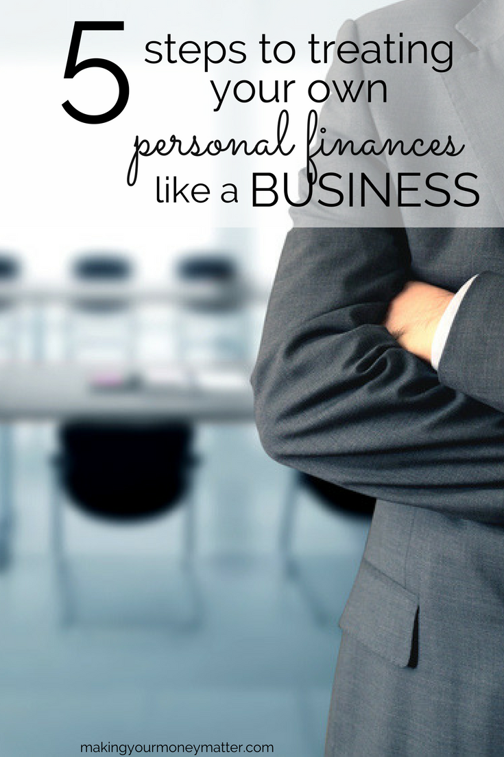 There are many ways that a business operates that you should copy with your own personal finances.