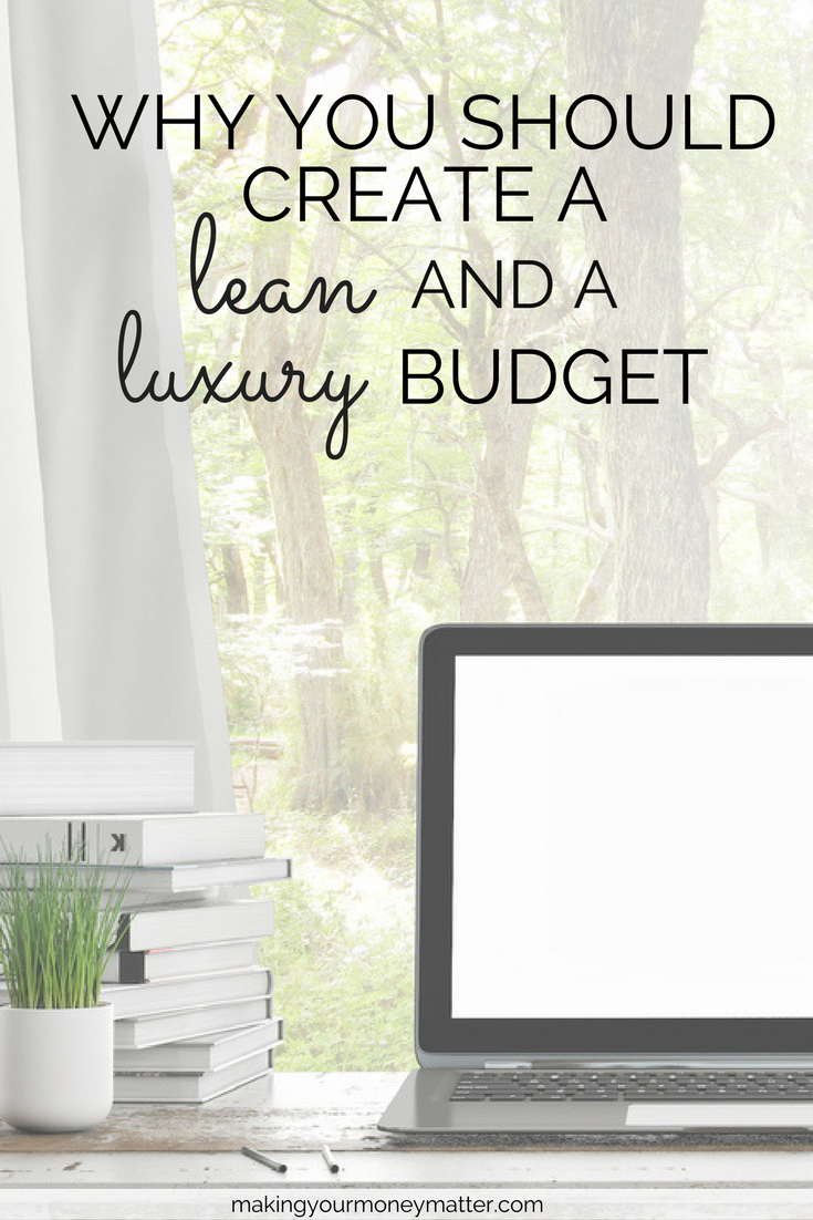 You already have a basic budget, so adding these two is a super quick process. A lean budget = determining what you can cut if there's a financial emergency. A luxury budget = what you would LOVE to spend money on.